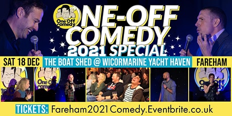 One Off Comedy 2021 Special @ The Boat Shed, Fareham! tickets