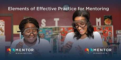 Elements of Effective Practice for Mentoring with MENTOR WA & MENTOR MN tickets