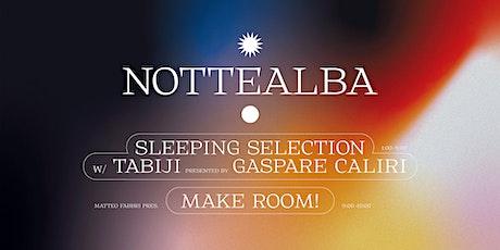 ○ NOTTEALBA ✹ Sleeping Concert w/ Gaspare Caliri + Make Room! biglietti