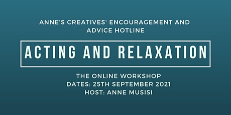 Acting & Relaxation (THE ONLINE WORKSHOP) tickets
