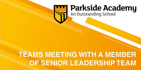 Parkside Academy - 30 minute Teams meeting with a member of SLT biglietti