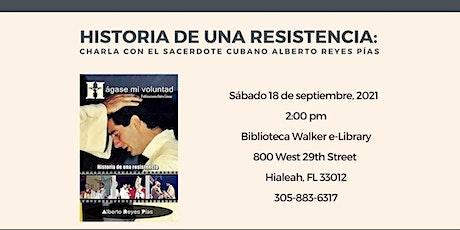 Historia de una resistencia:  charla con el sacerdote cubano Alberto Reyes entradas