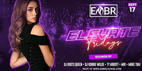 ^ELEVATE^ FRIDAYS @ Embr Lounge tickets
