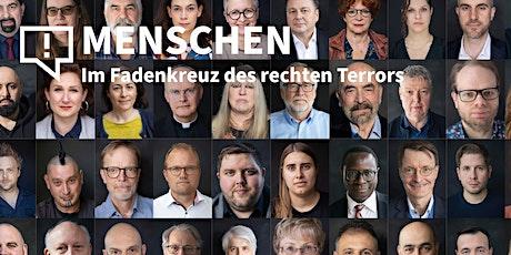 """Vorstellung: """"Menschen: Im Fadenkreuz des Rechten Terrors"""" Tickets"""