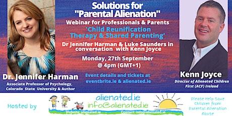 Solutions for Parental Alienation - ACF Webinar 4, Dr. J.Harman tickets