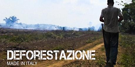 DEFORESTAZIONE MADE IN ITALY. Proiezione & dibattito col regista. biglietti
