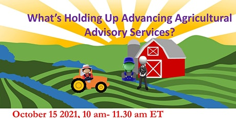 What's holding up advancing agricultural advisory services tickets
