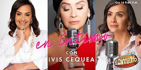 En íntimo con Ivis Cequea @ El Chiringuito tickets