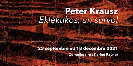 Présence de l'artiste Peter Krausz pour discussions et questions billets
