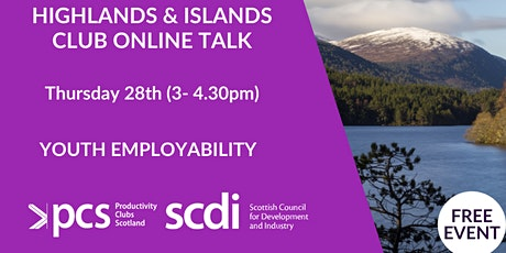 Highlands & Islands Productivity Club presents: Youth Employability tickets