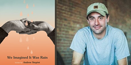 Virtual Publication Party for Andrew Siegrist | We Imagined It Was Rain tickets