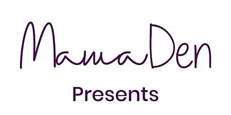 MamaDen x Dr. Maria Zimmitti tickets