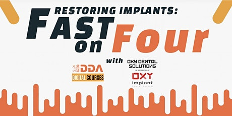 Restoring Implants: FAST on FOUR tickets
