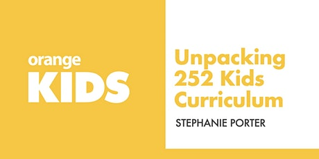 Unpacking Orange Kids Curriculum   252 tickets