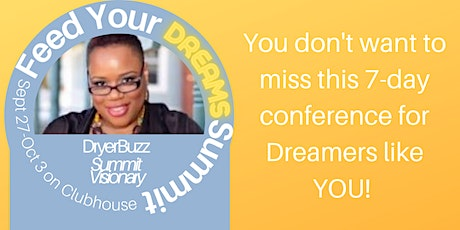 Feed Your Dreams Summit presented by Breakfast with DryerBuzz on Clubhouse tickets