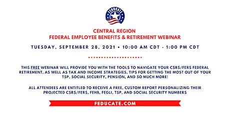 Central Region - Federal Employee Benefits & Retirement Webinar tickets