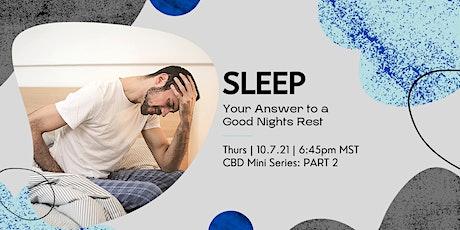 Your Sleep Solution: CBD Mini Series, PART 2 tickets