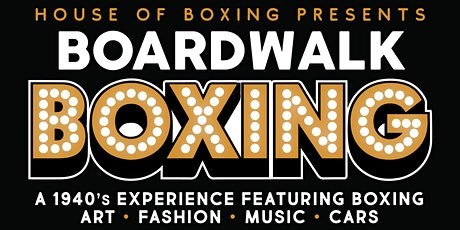 The Boardwalk Boxing Experience tickets