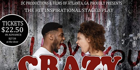 """""""Crazy Love """" The Inspirational Staged Play tickets"""