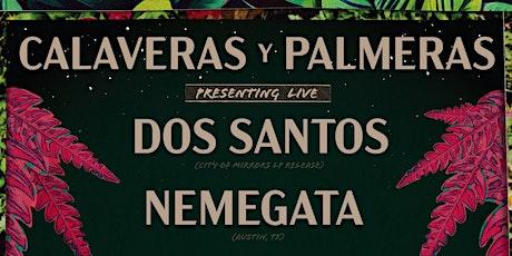 Calaveras y Palmeras: Dos Santos (LP Release) & Nemegata (Tx) at MARZ tickets