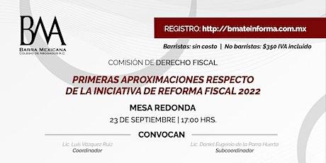 Primeras aproximaciones respecto a la iniciativa de Reforma Fiscal 2022 boletos