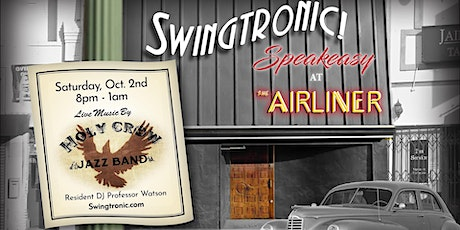 Swingtronic Speakeasy at The Airliner Oct 2nd tickets