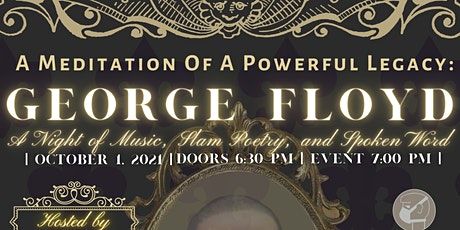 Meditation Of A Powerful Legacy: George Floyd, A Night Of Spoken Word tickets