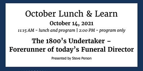 Lunch & Learn: The 1800's Undertaker - 2:00 PM, No Lunch tickets