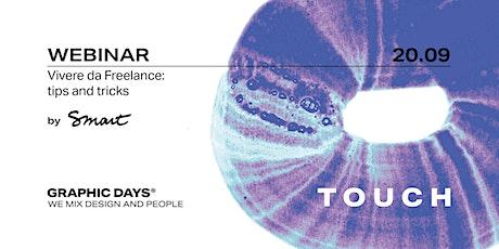 Vivere da Freelance: tips and tricks   Smart x Graphic Days® Touch biglietti