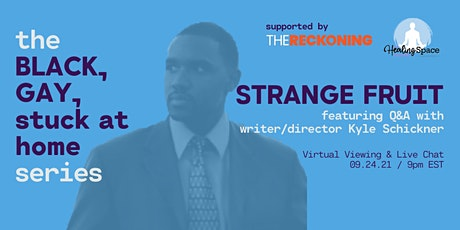 BLACK, GAY, stuck at home: Strange Fruit (Viewing + Live Chat) tickets