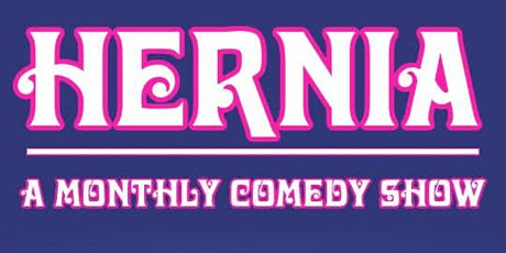 HERNIA: A Monthly Comedy Show tickets