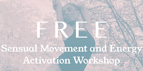 Sensual Movement and Energy Activation Workshop tickets