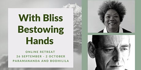 With Bliss Bestowing Hands: Online Retreat tickets