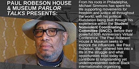 PARLOR TALKS: Michael Simmons - SNCC & Radical Black Internationalism tickets