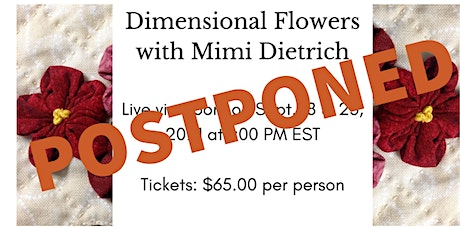 POSTPONED Dimensional Flowers with Mimi Dietrich tickets