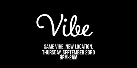 The Grand Reopening of VIBE Thursdays 21+ in Long Beach! tickets