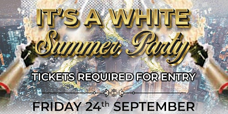 It's a white Summer Party tickets