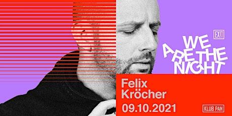 EXIT w/ Felix Kröcher Tickets