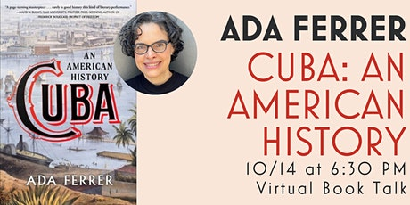 Talk and Q&A with Ada Ferrer (Cuba: An American History) tickets