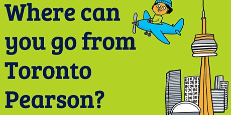 Pearson Airport Explorers  Camp - Where can you go from Toronto Pearson? tickets