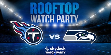 Titans vs. Seahawks Skydeck Watch Party at Assembly Hall tickets