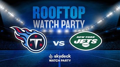 Titans vs. Jets Skydeck Watch Party at Assembly Hall tickets