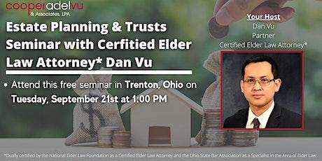 Estate Planning & Trusts Seminar with Certified Elder Law Attorney* Dan Vu tickets