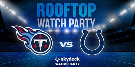 Titans vs. Colts Skydeck Watch Party at Assembly Hall tickets