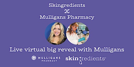 Virtual Launch Party with Skingredients & Mulligans Pharmacy tickets