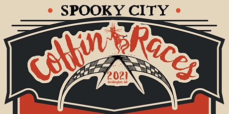 2021 COFFIN RACES tickets