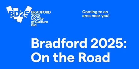 Bradford 2025: On the Road – Peel Park tickets