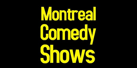 Live English Stand-Up  Comedy at Montreal Comedy Shows - Comedy (Early) tickets