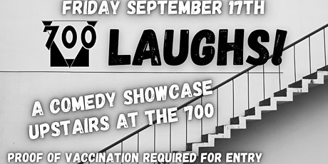 700 Laughs! Comedy Showcase at The 700 tickets