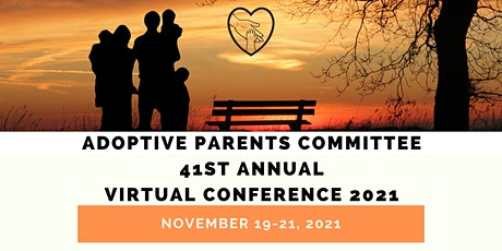 Adoptive Parents Committee 41st Annual (VIRTUAL) Conference 2021 tickets